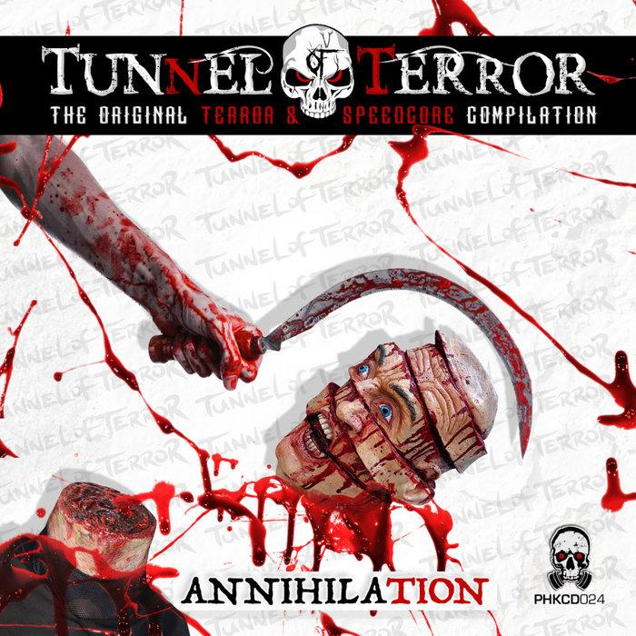 VARIOUS - Tunnel Of Terror The Original Terror & Speedcore Compilation: Annihilation