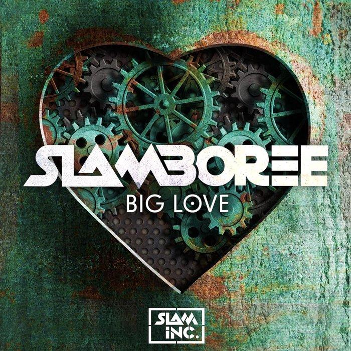 SLAMBOREE - Big Love