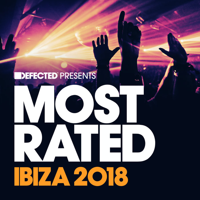 VARIOUS - Defected Presents Most Rated Ibiza 2018