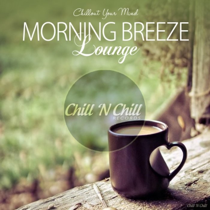 VARIOUS - Morning Breeze Lounge (Chillout Your Mind)