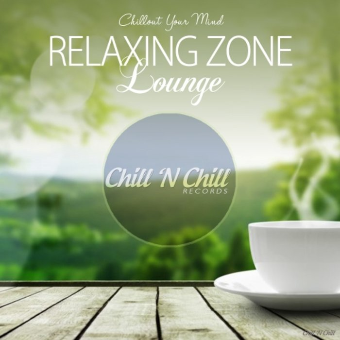 VARIOUS - Relaxing Zone Lounge (Chillout Your Mind)