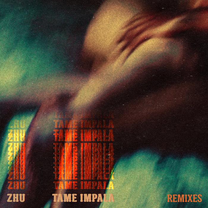 ZHU feat TAME IMPALA - My Life (Remixes)