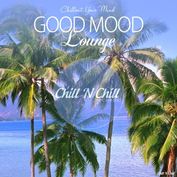 VARIOUS - Good Mood Lounge (Chillout Your Mind)