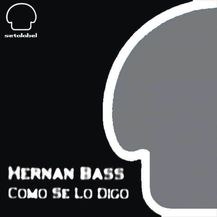 HERNAN BASS - Como Se Lo Digo