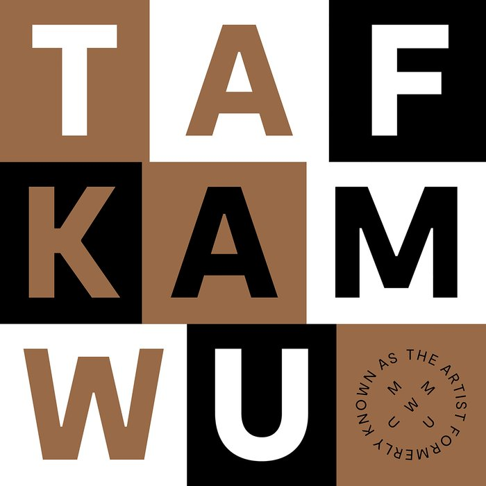 THE ARTIST FORMERLY KNOWN AS MOUNT WISHMORE UNLIMITED - Tafkamwu