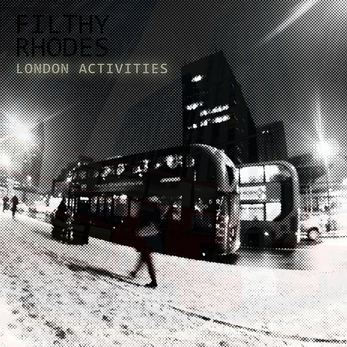 FILTHY RHODES - London Activities