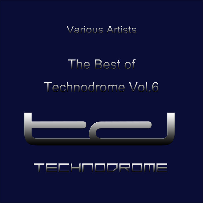 VARIOUS - The Best Of Technodrome Vol 6