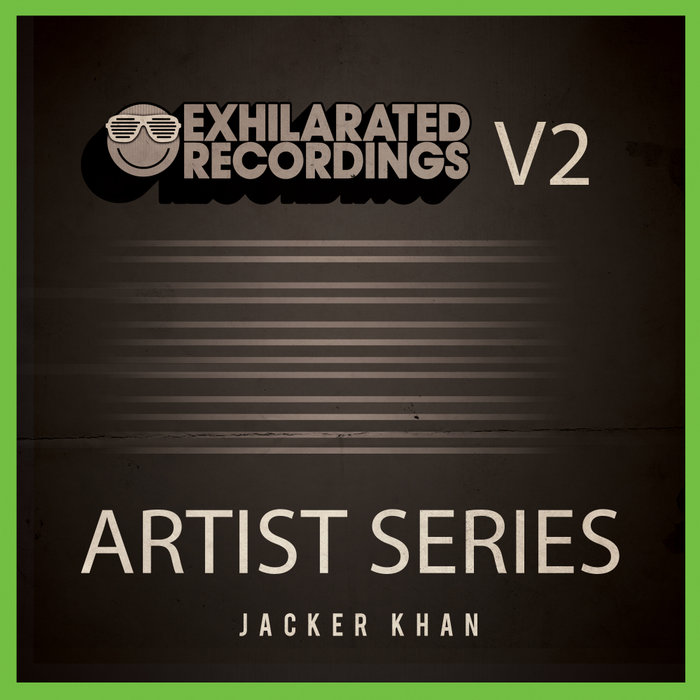JACKER KHAN - Exhilarated Recordings Artist Series Vol  2: Jacker Khan