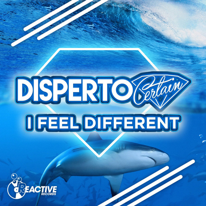 DISPERTO CERTAIN - I Feel Different