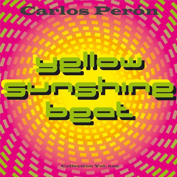CARLOS PERON - Yellow Sunshine Beat Collection Vol 1