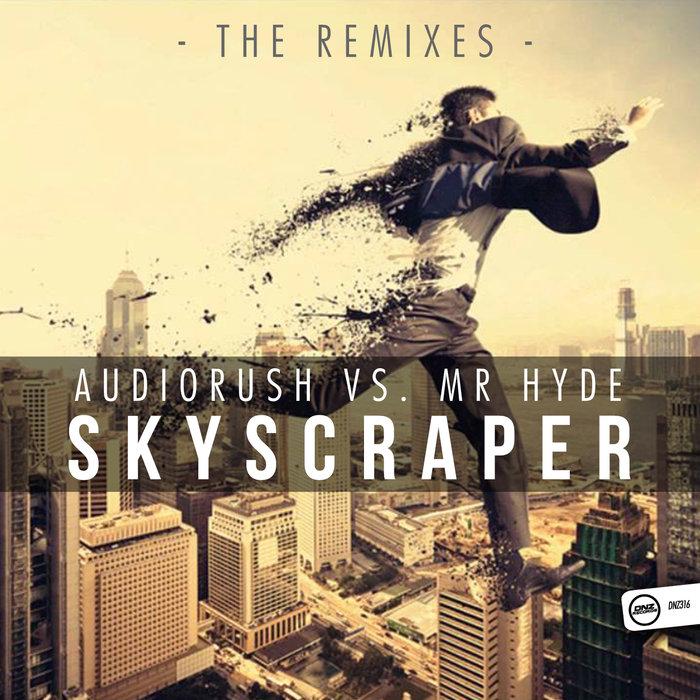 AUDIORUSH vs MR HYDE - Skyscraper