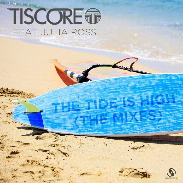 TISCORE feat JULIA ROSS - The Tide Is High