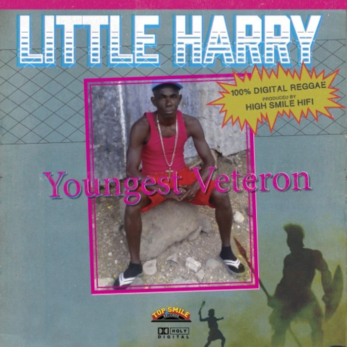 HIGH SMILE HIFI & LITTLE HARRY - Youngest Veteron