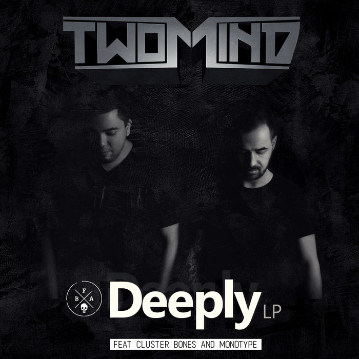 TWO MIND/MONOTYPE/CLUSTER BONES - Deeply