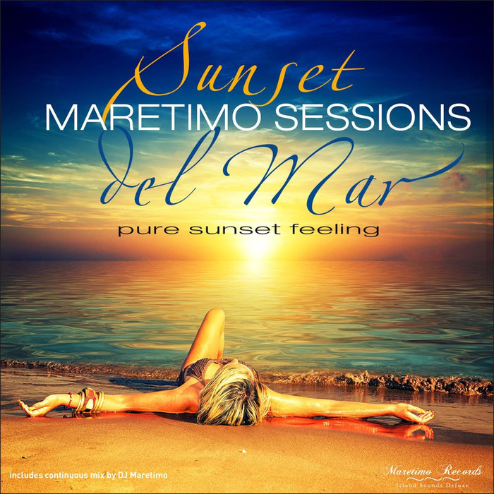 DJ MARETIMO/VARIOUS - Maretimo Sessions: Sunset Del Mar: Pure Sunset Feeling (unmixed tracks)