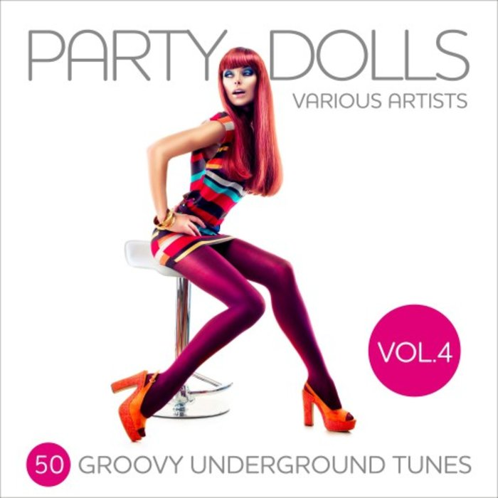 VARIOUS - Party Dolls (50 Groovy Underground Tunes) Vol 4