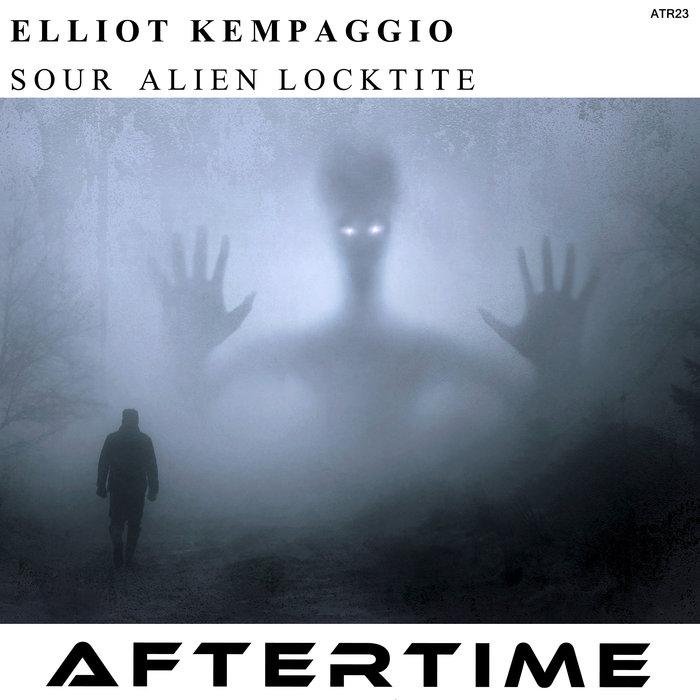ELLIOT KEMPAGGIO - Sour Alien Locktite