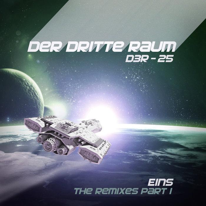 DER DRITTE RAUM - D3R-25 EINS (The Remixes Part 1)