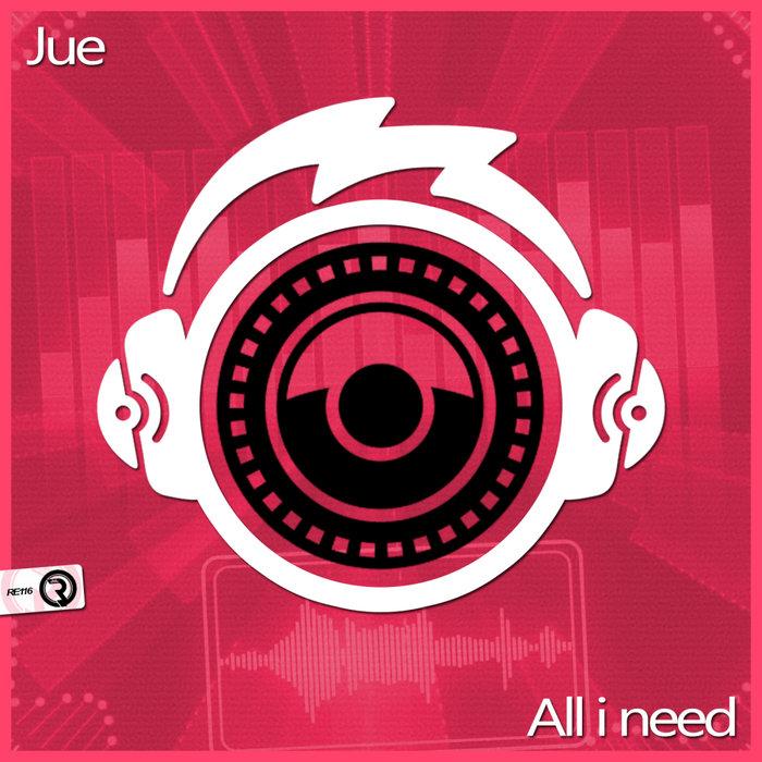 JUE - All I Need