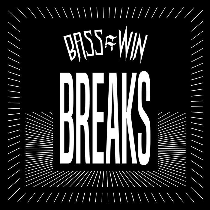 VARIOUS - Bass = Win Breaks