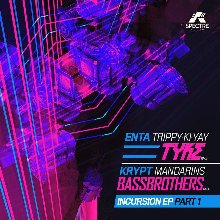 ENTA/KRYPT - Incursion Part 1