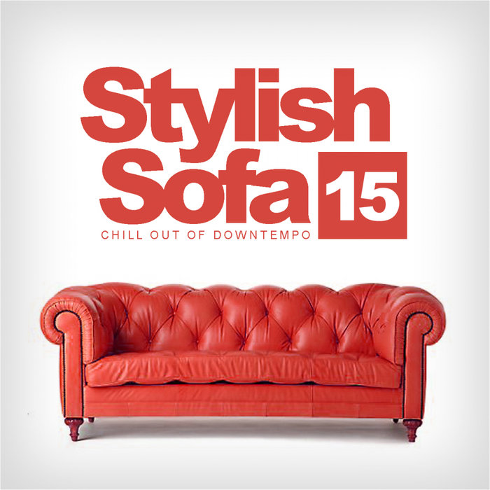 VARIOUS - Stylish Sofa Vol 15: Chill Out Of Downtempo