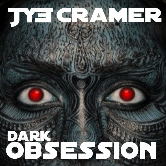 JYE CRAMER - Dark Obsession
