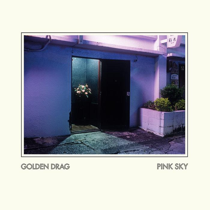 GOLDEN DRAG - Pink Sky