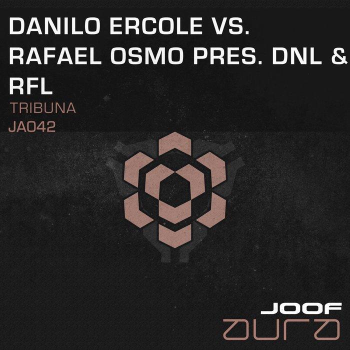 RAFAEL OSMO/DANILO ERCOLE feat DNL/OSMO - Tribuna