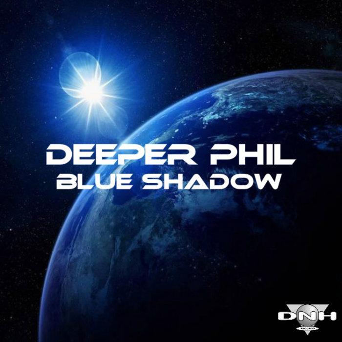 DEEPER PHIL - Blue Shadow