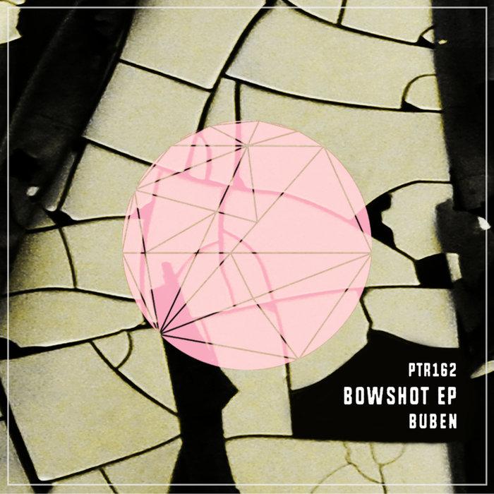BUBEN - Bowshot EP