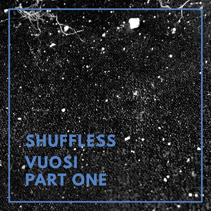 SHUFFLESS - Vuosi Pt One