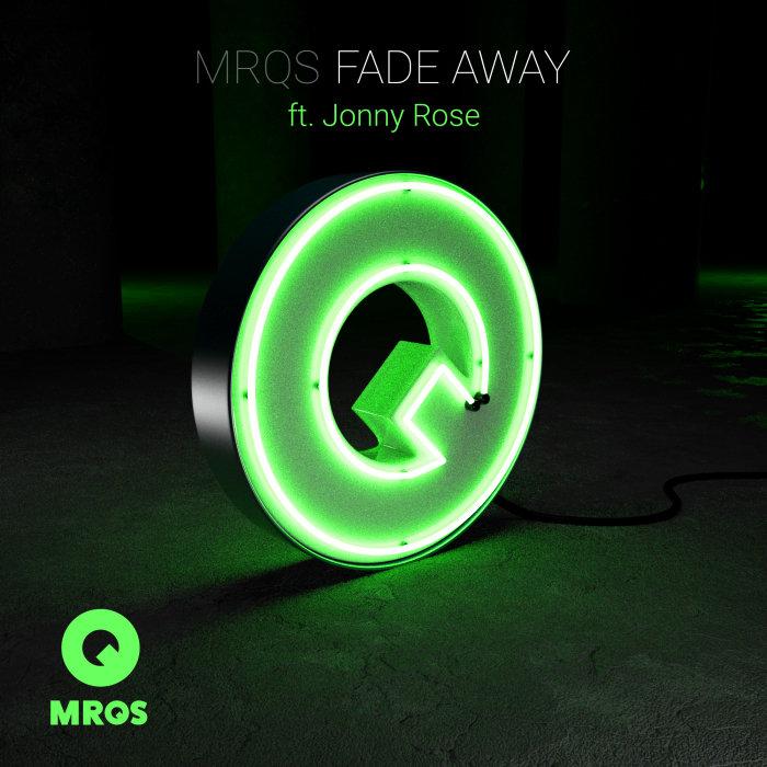 MRQS feat JONNY ROSE - Fade Away