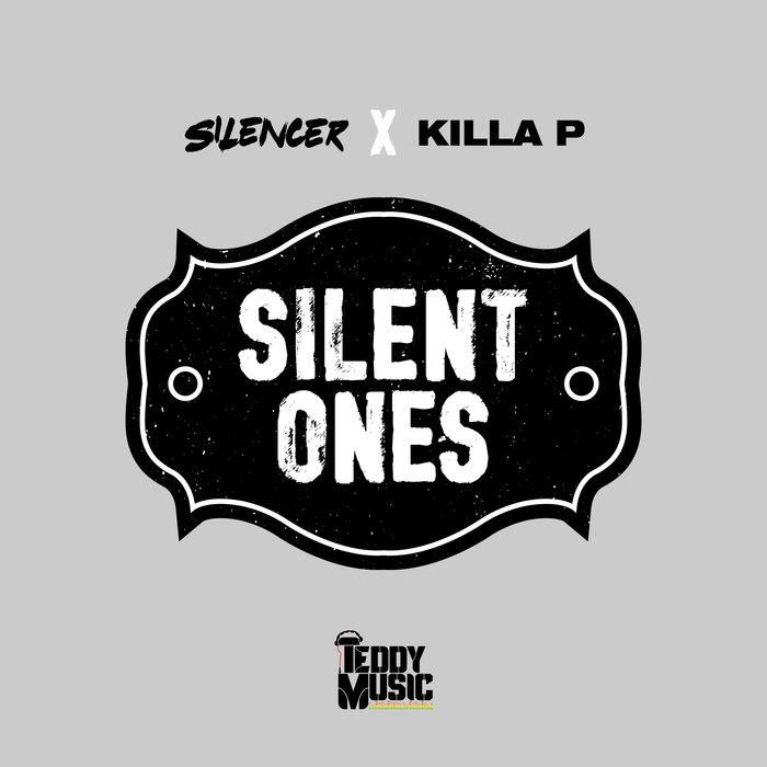 SILENCER/KILLA P - Silent Ones