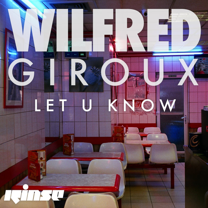 WILFRED GIROUX - Let U Know