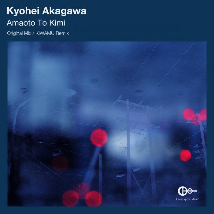 KYOHEI AKAGAWA - Amaoto To Kimi