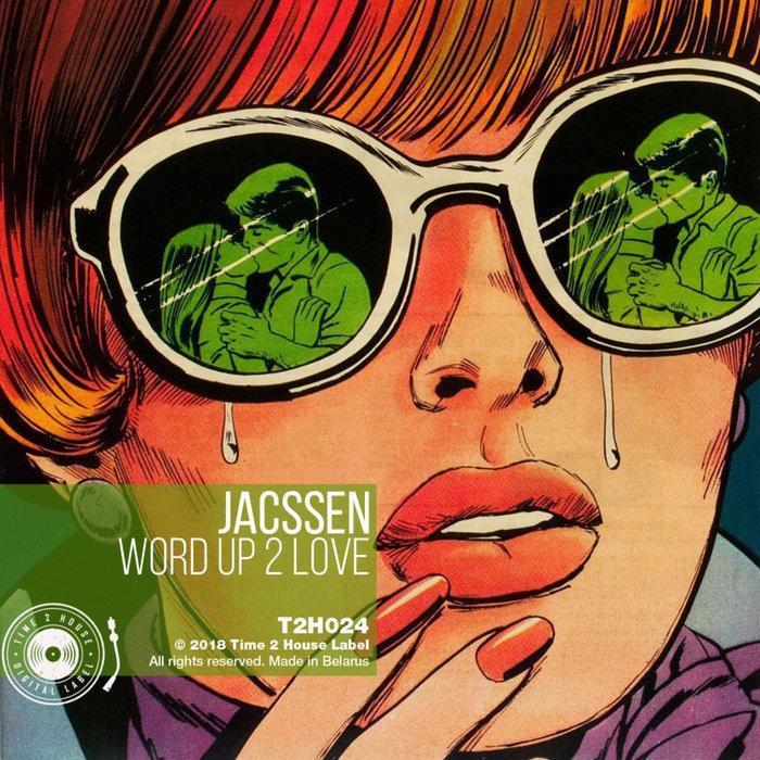 JACSSEN - Word Up 2 Love