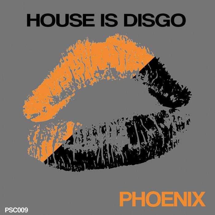 HOUSE IS DISGO - Phoenix