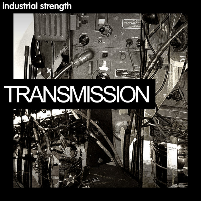 INDUSTRIAL STRENGTH RECORDS - Transmission (Sample Pack WAV)