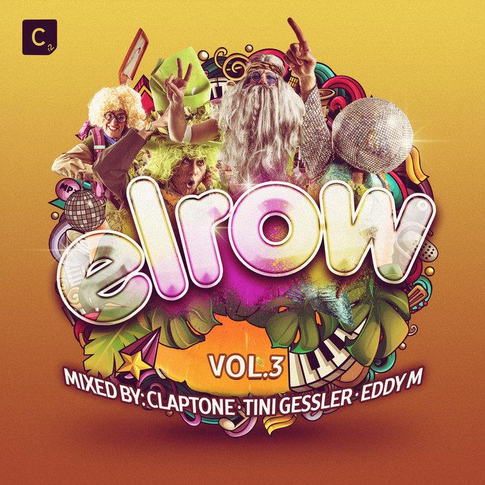 VARIOUS/CLAPTONE/TINI GESSLER/EDDY M - Elrow Vol 3