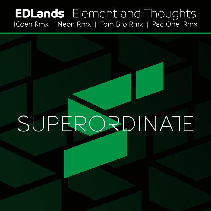 EDLANDS - Element & Thoughts (Remixes)