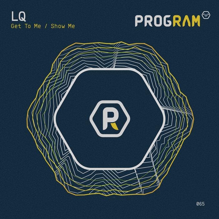 LQ - Get To Me/Show Me
