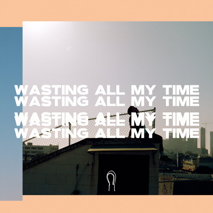 HOODIE ALLEN - Wasting All My Time (Explicit)
