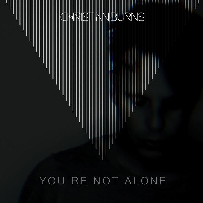 CHRISTIAN BURNS - Youare Not Alone