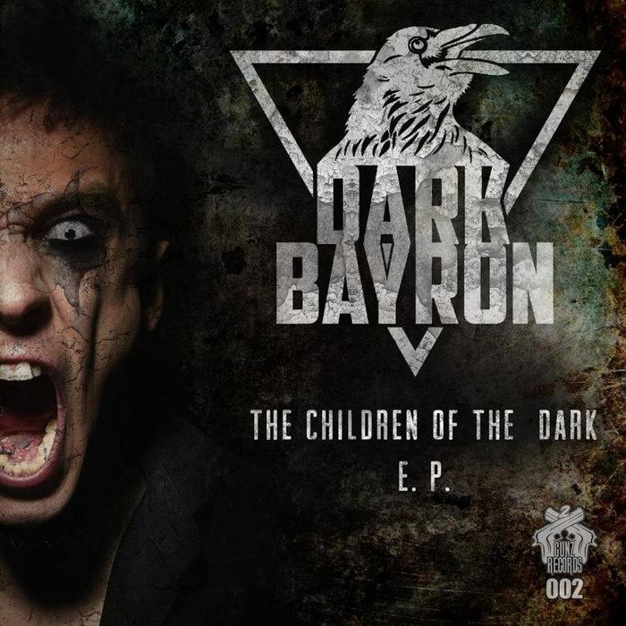 DARK BAYRON - The Children Of The Dark