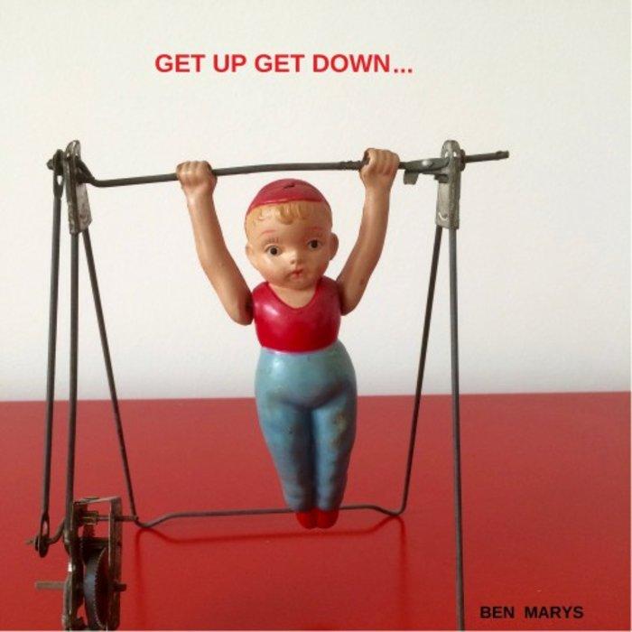 BEN MARYS - Get Up Get Down