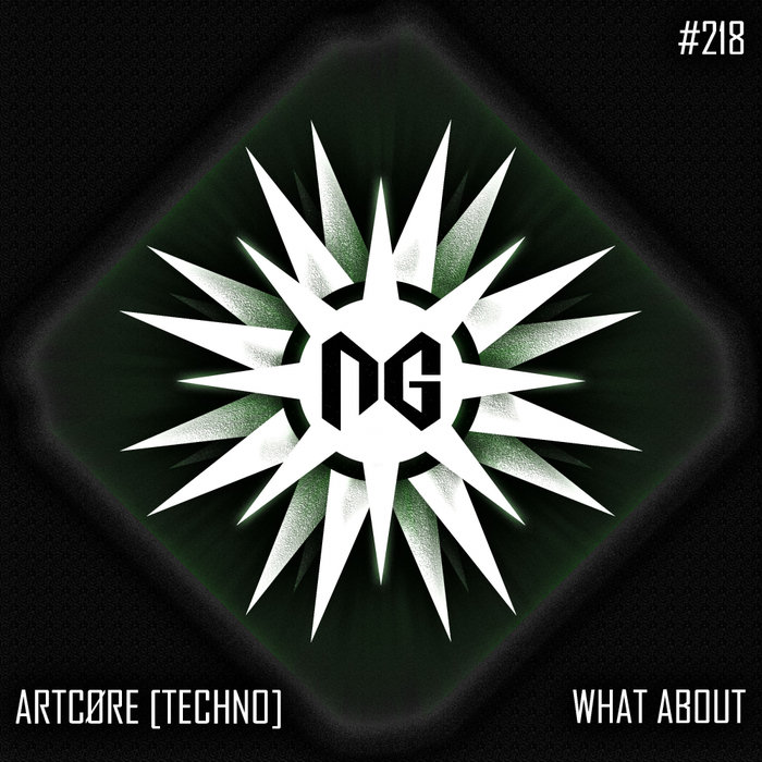 ARTCORE [TECHNO] - What About