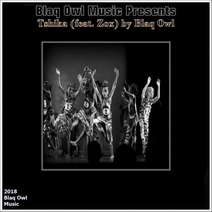 BLAQ OWL feat ZOX - Tshika