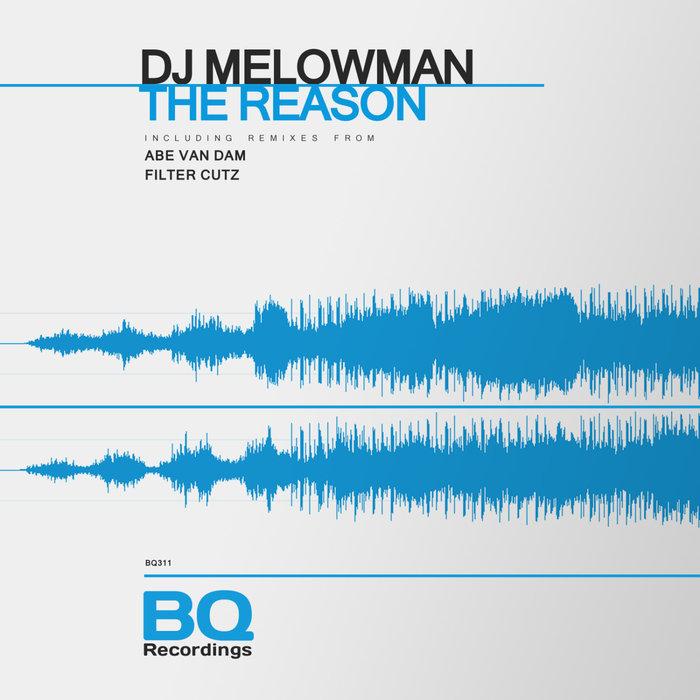 DJ MELOWMAN - The Reason