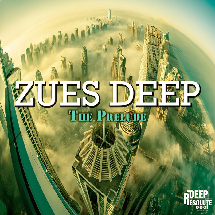 ZUES DEEP - The Prelude